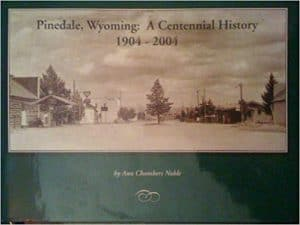 Pinedale, Wyoming: A Centennial History