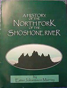 A History of the North Fork of the Shoshone River