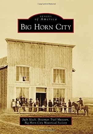 Big Horn City by Judy Slack