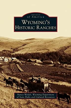 Wyoming's Historic Ranches by Nancy Weidel