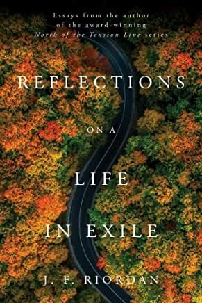 Reflections on a Life in Exile by J.F. Riordan